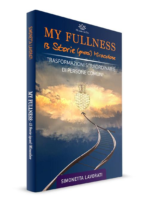 Copertina libro My Fullness – 13 storie (quasi) miracolose di persone comuni di Simonetta Lavorati